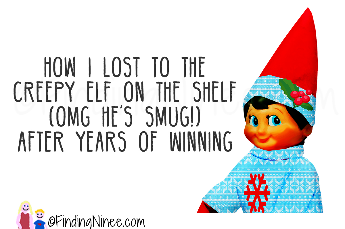 How I Lost To Elf On The Shelf After Years Of Winning