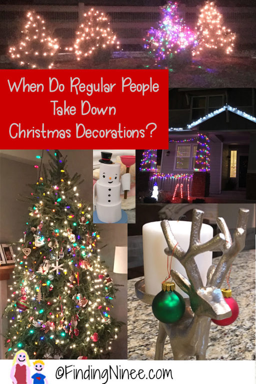When Do You Take Down Christmas Decorations.When Do Regular People Take Down Christmas Decorations